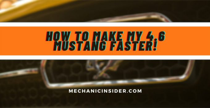 make-my-4-6-mustang-faster