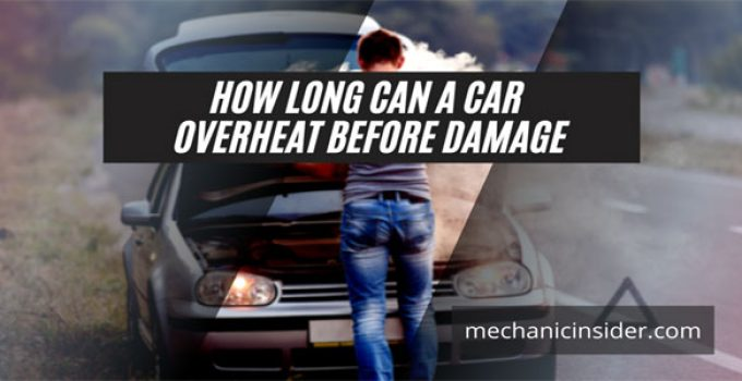 how-long-can-a-car-overheat-before-damage