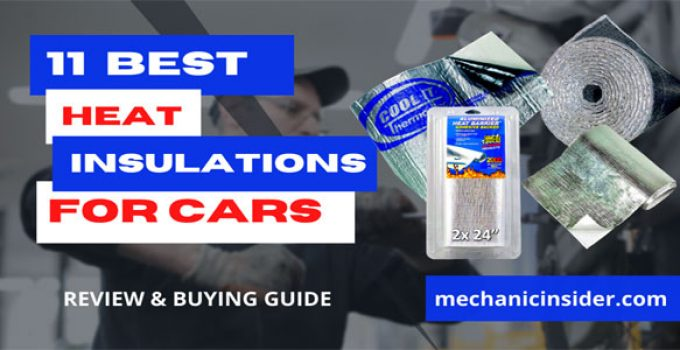 Best Heat Insulation for Cars – [ Top 11 of 2021] Review & Buying Guide
