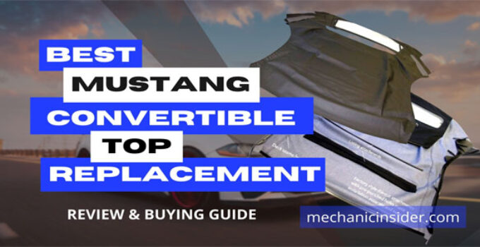 Best Mustang Convertible Top Replacement – [Top 8 out of 1686] Review & Buying Guide [2021]