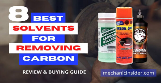 Best Solvent for Removing Carbon – [Top 8 Out of 2337 ] Review & Buying Guide [2021]