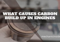 What Causes Carbon Build Up In Engines – Causes You Must Know!